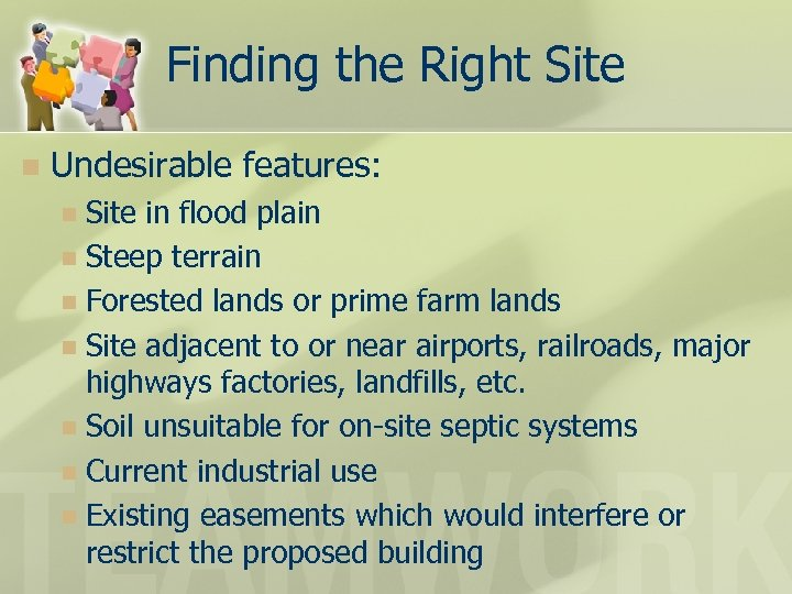 Finding the Right Site n Undesirable features: Site in flood plain n Steep terrain
