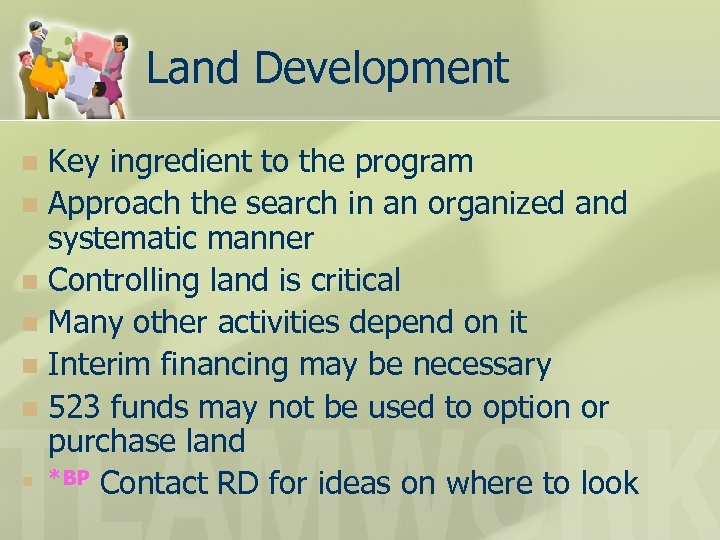 Land Development Key ingredient to the program n Approach the search in an organized