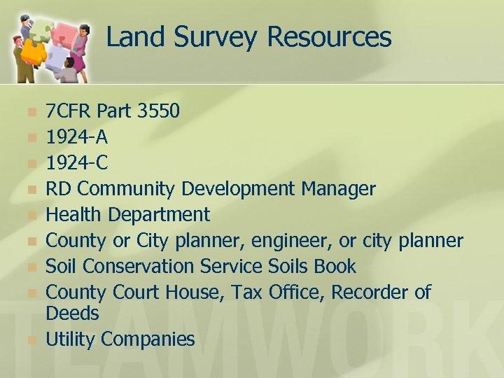 Land Survey Resources n n n n n 7 CFR Part 3550 1924 -A
