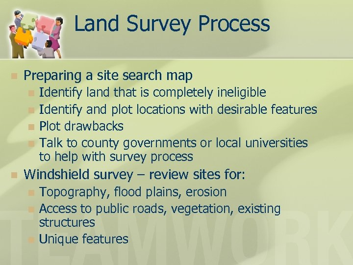 Land Survey Process n Preparing a site search map Identify land that is completely