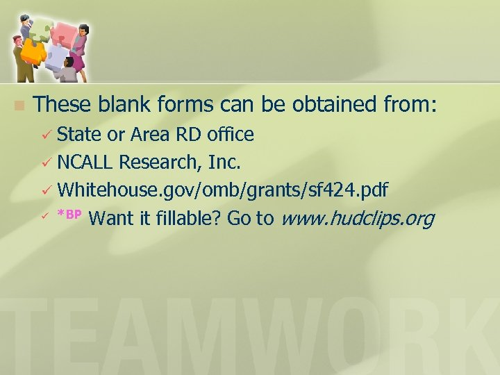 n These blank forms can be obtained from: ü State or Area RD office