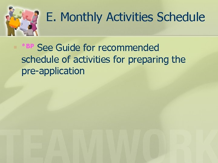 E. Monthly Activities Schedule n See Guide for recommended schedule of activities for preparing