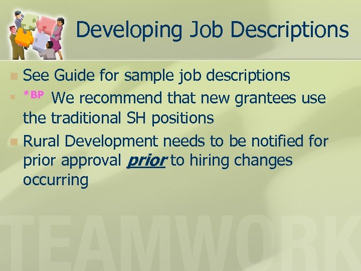 Developing Job Descriptions See Guide for sample job descriptions n *BP We recommend that