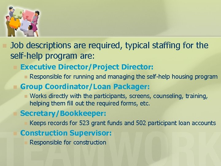 n Job descriptions are required, typical staffing for the self-help program are: n Executive