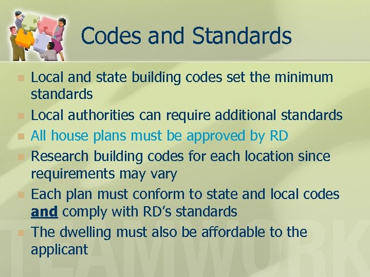Codes and Standards n n n Local and state building codes set the minimum