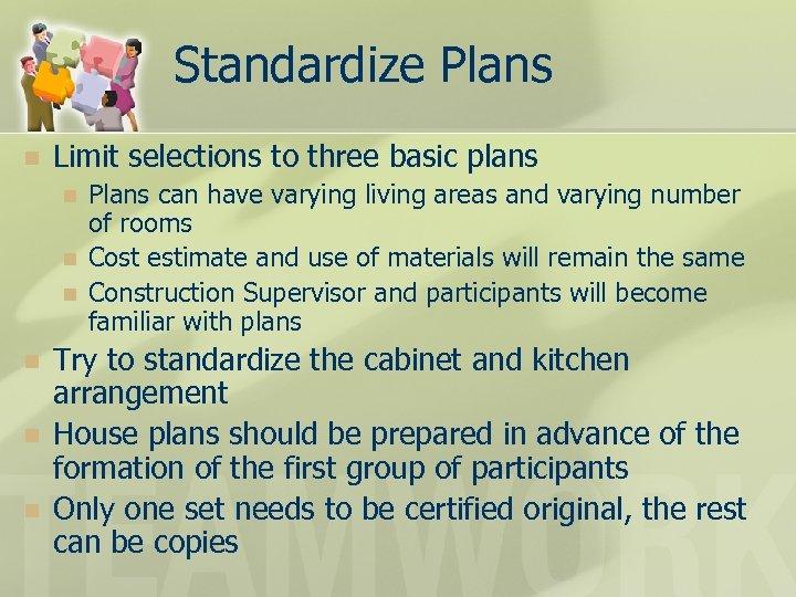 Standardize Plans n Limit selections to three basic plans n n n Plans can
