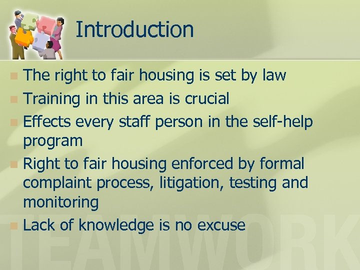 Introduction The right to fair housing is set by law n Training in this