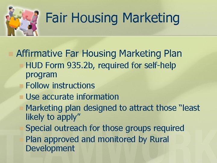 Fair Housing Marketing n Affirmative Far Housing Marketing Plan HUD Form 935. 2 b,