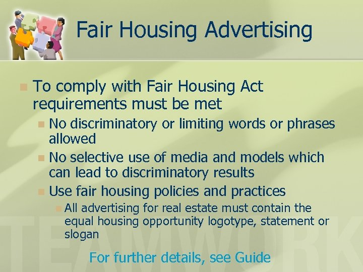 Fair Housing Advertising n To comply with Fair Housing Act requirements must be met