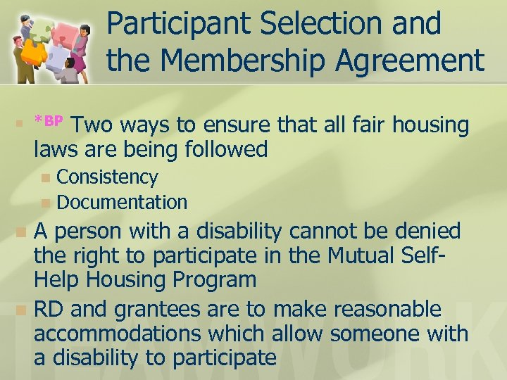 Participant Selection and the Membership Agreement n Two ways to ensure that all fair