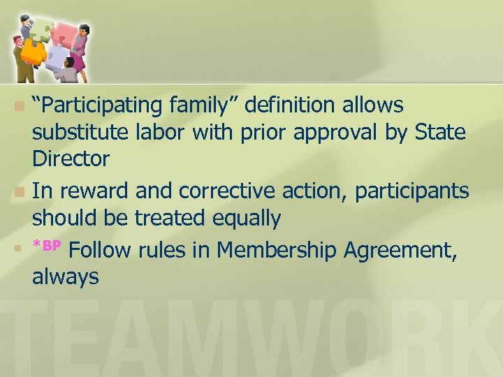 """""""Participating family"""" definition allows substitute labor with prior approval by State Director n In"""