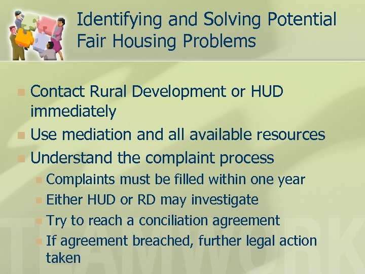 Identifying and Solving Potential Fair Housing Problems Contact Rural Development or HUD immediately n