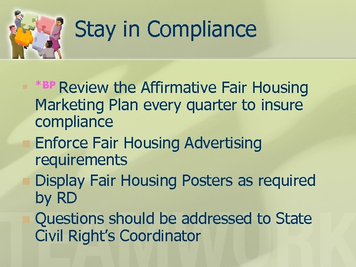 Stay in Compliance the Affirmative Fair Housing Marketing Plan every quarter to insure compliance