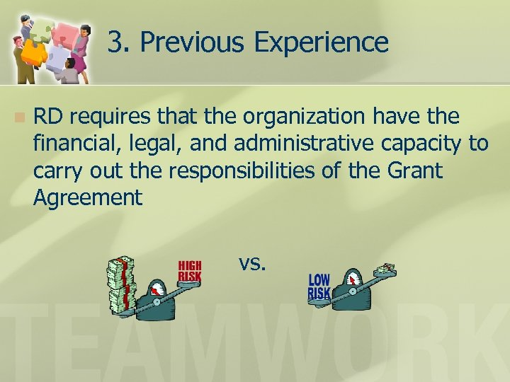 3. Previous Experience n RD requires that the organization have the financial, legal, and