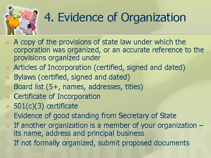4. Evidence of Organization n n n n A copy of the provisions of