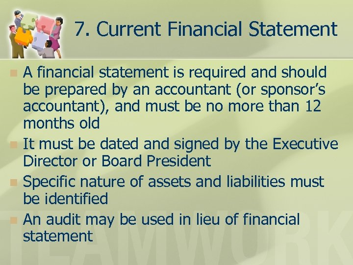 7. Current Financial Statement A financial statement is required and should be prepared by