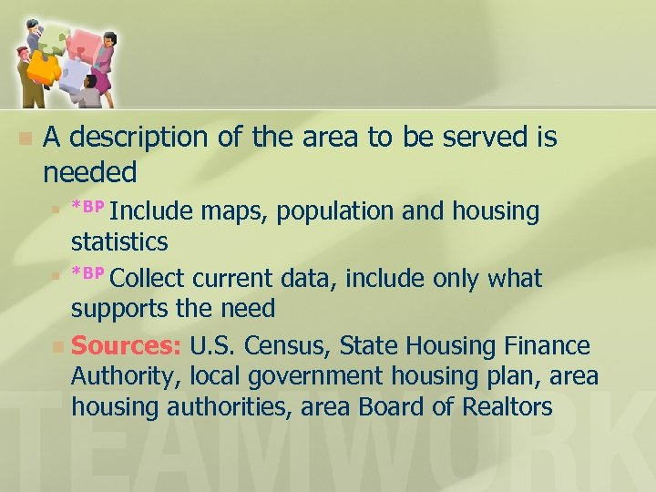 n A description of the area to be served is needed n *BP Include