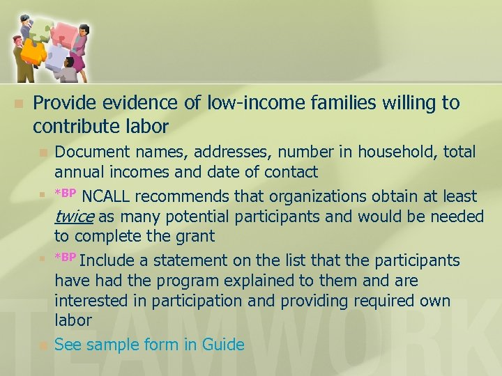 n Provide evidence of low-income families willing to contribute labor n n Document names,