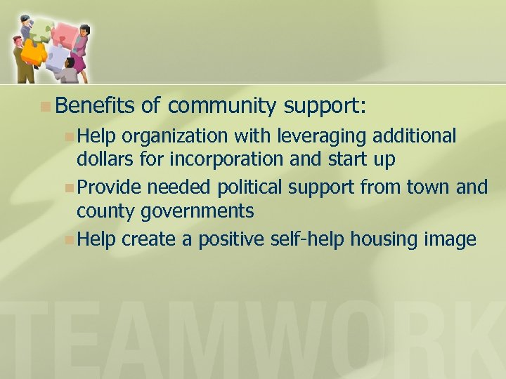 n Benefits n Help of community support: organization with leveraging additional dollars for incorporation