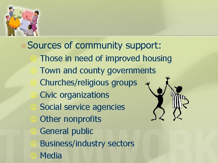 n Sources of community support: J Those in need of improved housing J Town