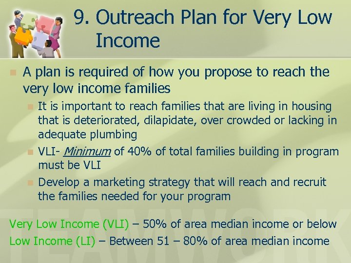 9. Outreach Plan for Very Low Income n A plan is required of how