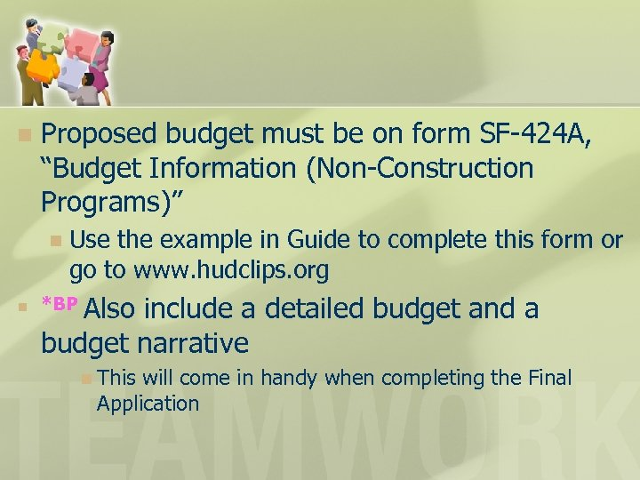 """n Proposed budget must be on form SF-424 A, """"Budget Information (Non-Construction Programs)"""" n"""