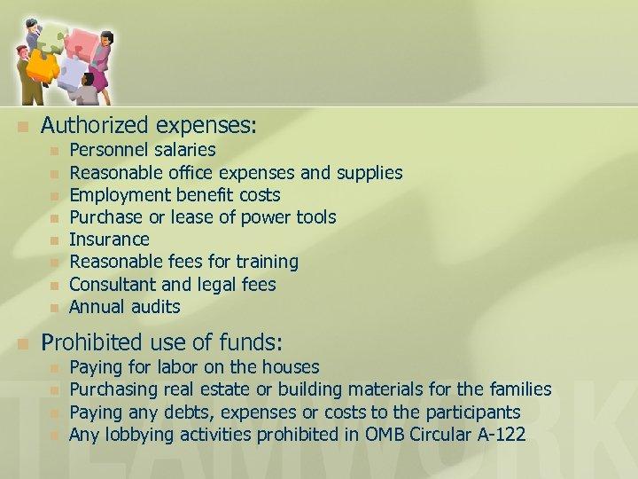 n Authorized expenses: n n n n n Personnel salaries Reasonable office expenses and