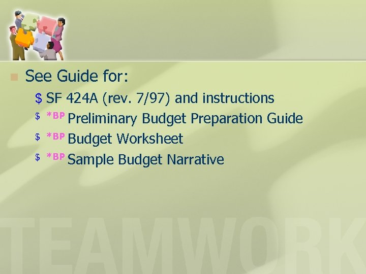 n See Guide for: $ SF 424 A (rev. 7/97) and instructions Preliminary Budget