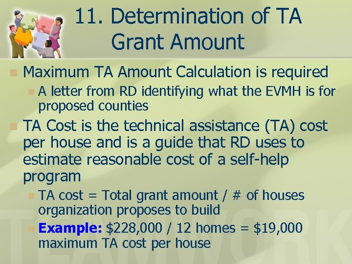 11. Determination of TA Grant Amount n Maximum TA Amount Calculation is required n