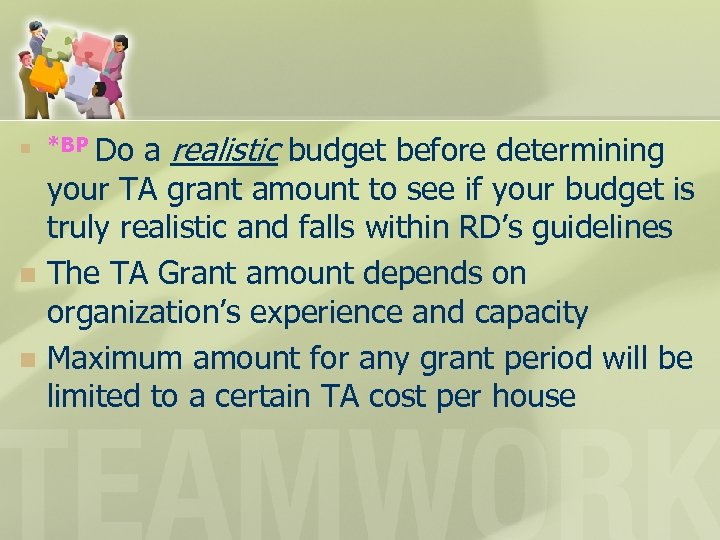 a realistic budget before determining your TA grant amount to see if your budget
