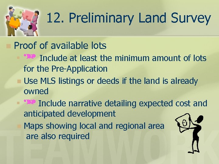 12. Preliminary Land Survey n Proof of available lots Include at least the minimum
