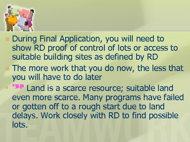 During Final Application, you will need to show RD proof of control of lots