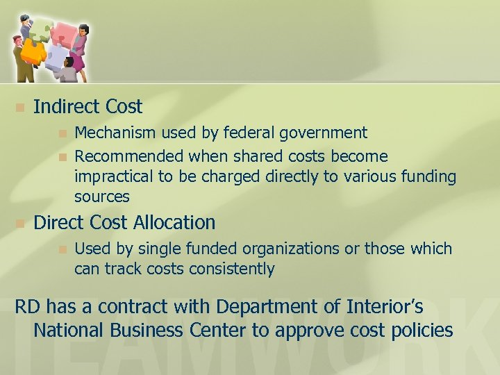 n Indirect Cost n n n Mechanism used by federal government Recommended when shared