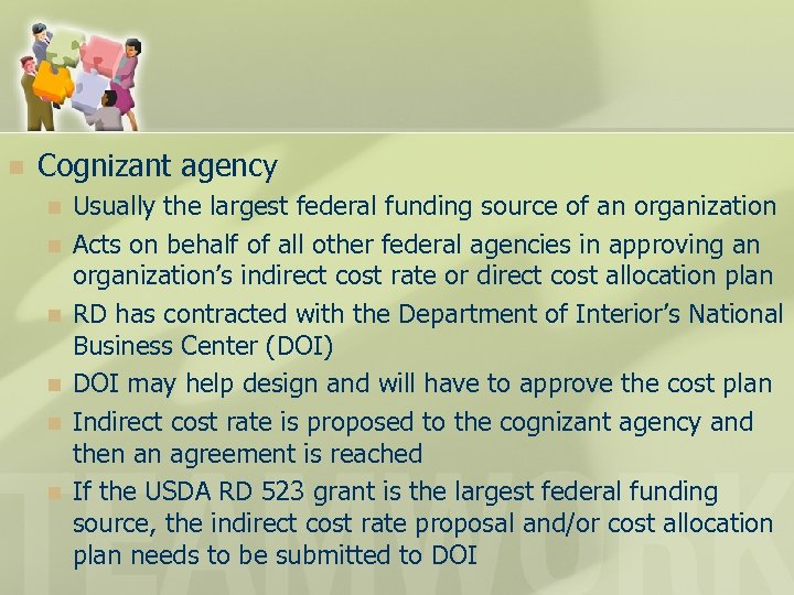 n Cognizant agency n n n Usually the largest federal funding source of an