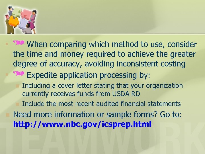 n n When comparing which method to use, consider the time and money required