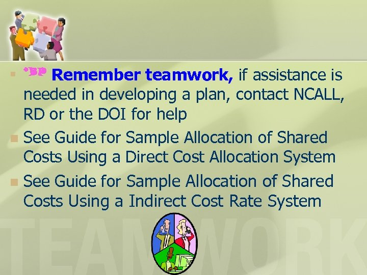 Remember teamwork, if assistance is needed in developing a plan, contact NCALL, RD or