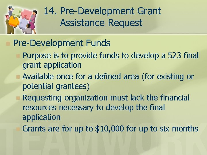 14. Pre-Development Grant Assistance Request n Pre-Development Funds Purpose is to provide funds to