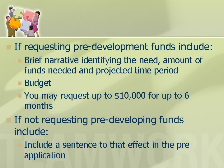 n If requesting pre-development funds include: Brief narrative identifying the need, amount of funds