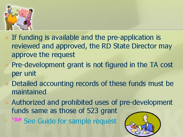 n n n If funding is available and the pre-application is reviewed and approved,