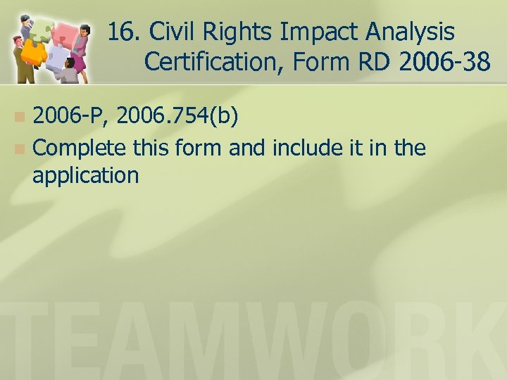 16. Civil Rights Impact Analysis Certification, Form RD 2006 -38 2006 -P, 2006. 754(b)