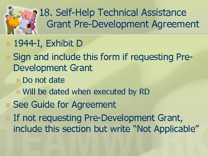 18. Self-Help Technical Assistance Grant Pre-Development Agreement 1944 -I, Exhibit D n Sign and