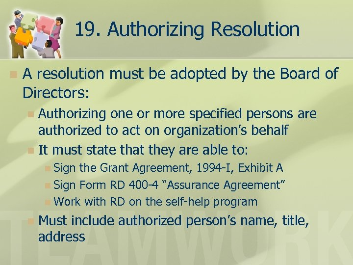 19. Authorizing Resolution n A resolution must be adopted by the Board of Directors: