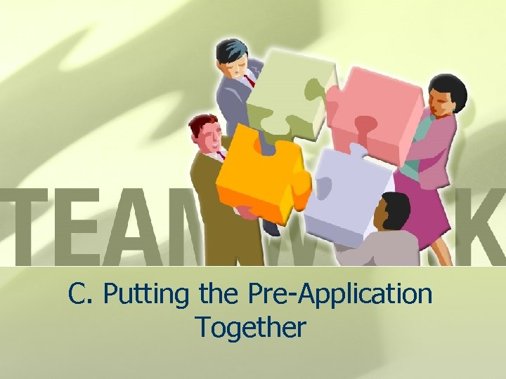 C. Putting the Pre-Application Together