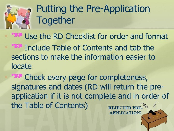 Putting the Pre-Application Together n n n Use the RD Checklist for order and