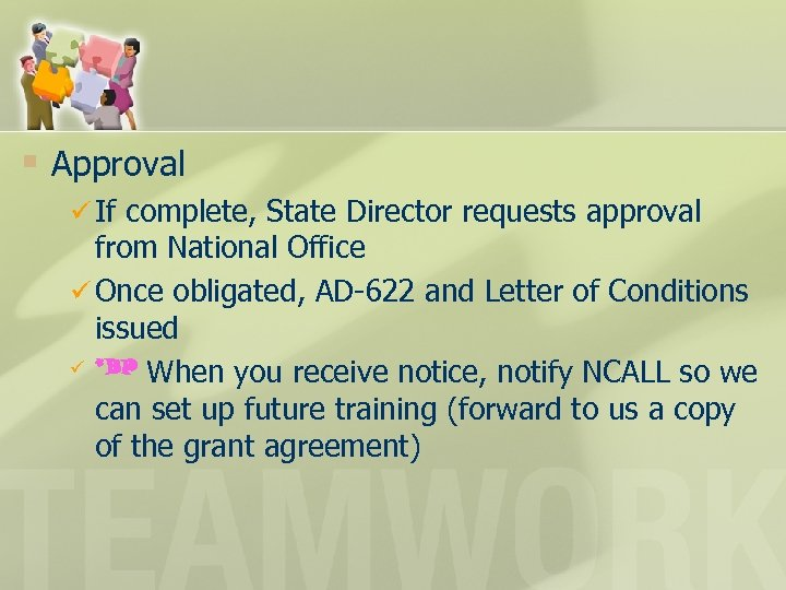 § Approval ü If complete, State Director requests approval from National Office ü Once