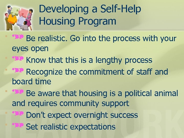 Developing a Self-Help Housing Program § *BP § § § Be realistic. Go into