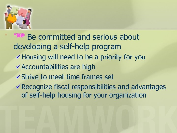 § *BP Be committed and serious about developing a self-help program ü Housing will