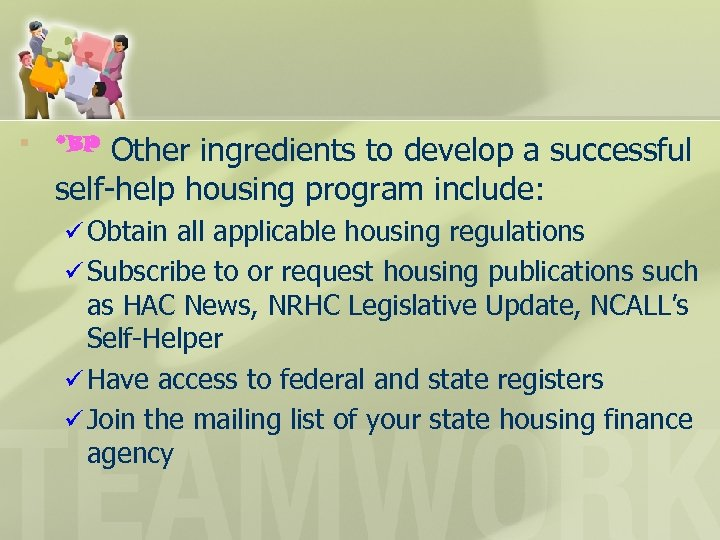 § Other ingredients to develop a successful self-help housing program include: *BP ü Obtain