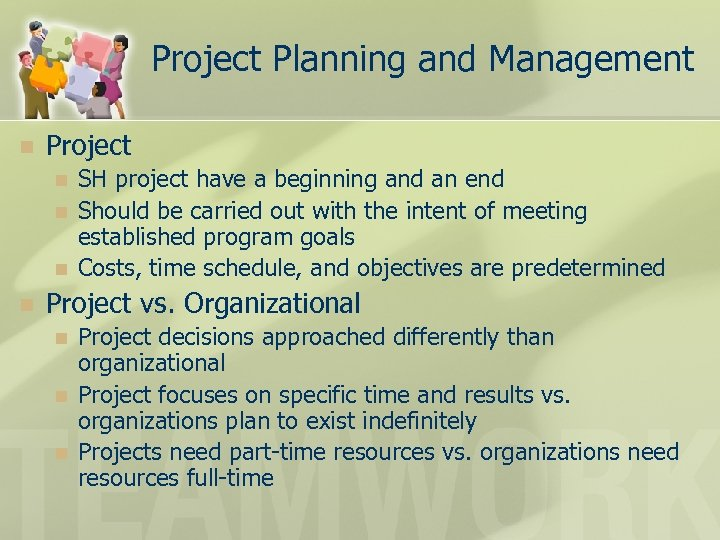 Project Planning and Management n Project n n SH project have a beginning and
