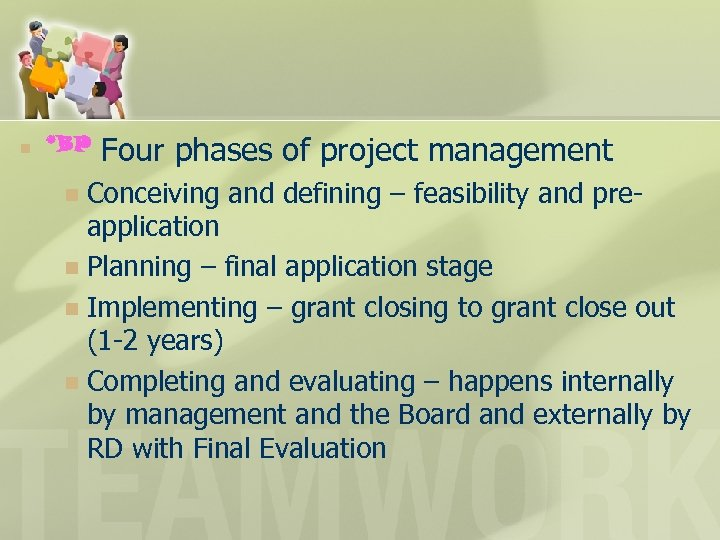 n *BP Four phases of project management Conceiving and defining – feasibility and preapplication